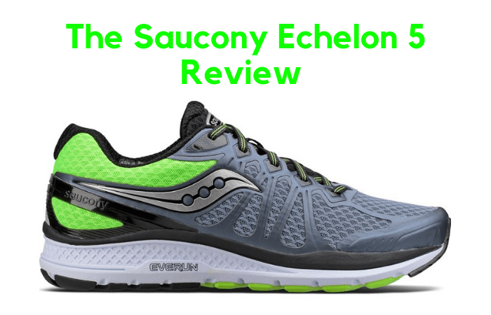 The Saucony Echelon 5 Review - What