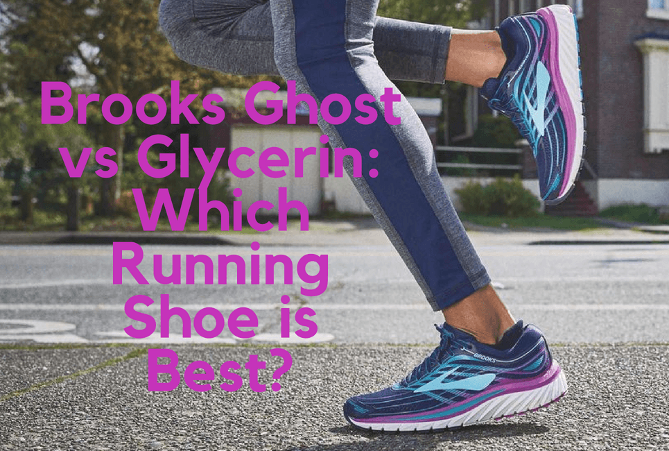 Brooks Ghost vs Glycerin: Which Running