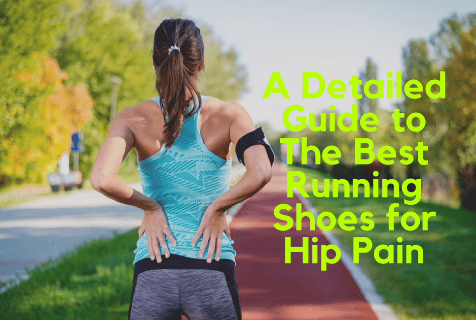 What are the Best Running Shoes for Hip Pain? Find Out