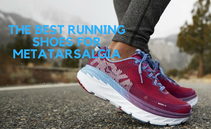 The Best Running Shoes for Metatarsalgia - The Athletic Foot