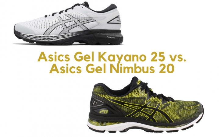 Asics Gel Kayano 25 vs Asics Gel Nimbus 20 (March 2019