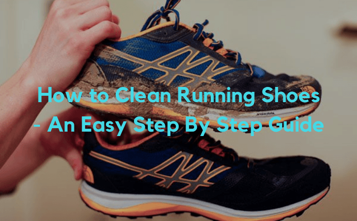 How to Clean Running Shoes - An Easy