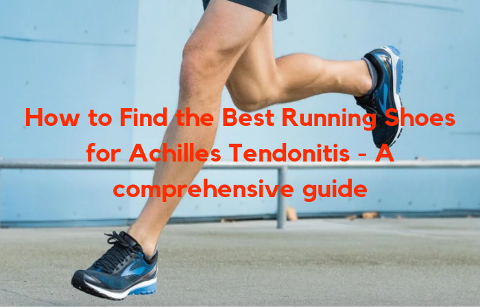 Running Tendonitis Best For Shoes Achilles To How Find The 2HED9I