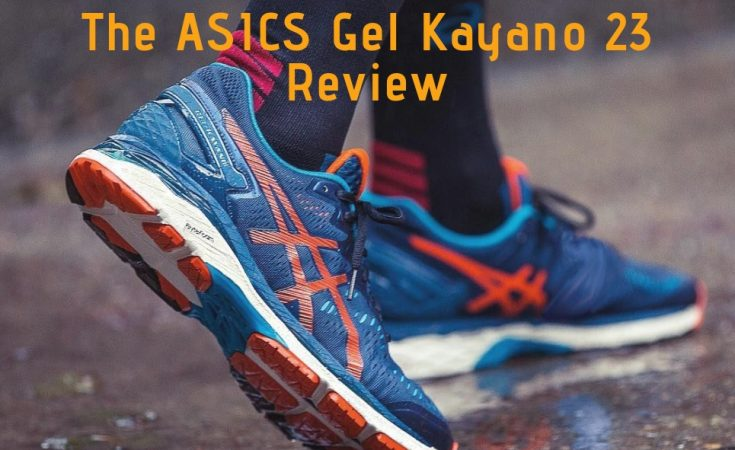 The ASICS Gel Kayano 23 Review Is it Worth the Hype? The