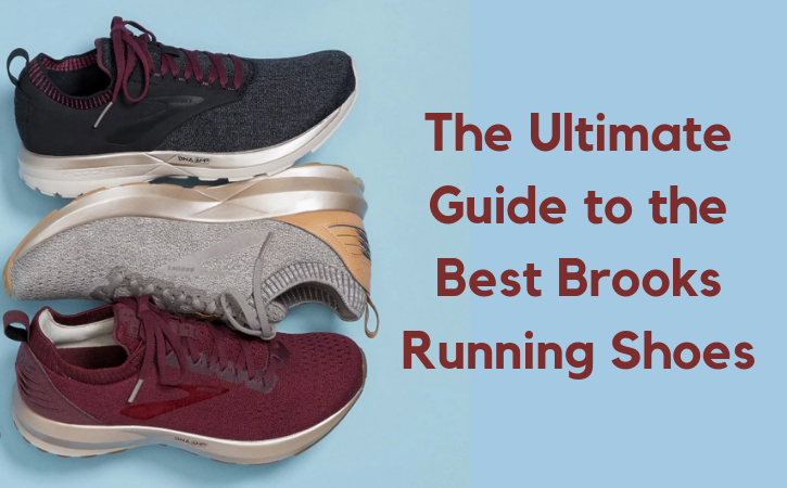 38639589fe6 The Ultimate Guide to the Best Brooks Running Shoes - The Athletic Foot