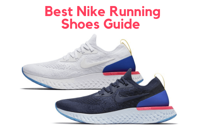 watch 5be94 c24c2 The Best Nike Running Shoes Guide – Best Models & How to ...